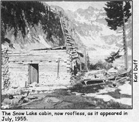 The Snow Lake cabin, now roofless, as it appeared in July, 1955. Photo by Karl Duff